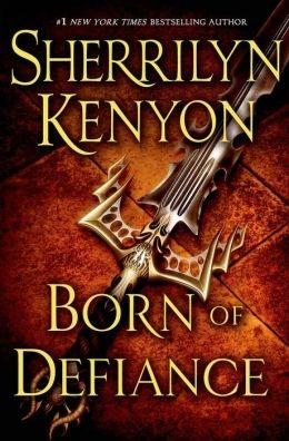 Kenyon, Sherrilyn | Born of Defiance | Signed First Edition Book: Kenyon, Sherrilyn