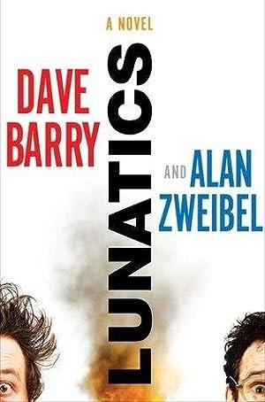 Barry, Dave & Zweibel, Alan | Lunatics: Barry, Dave &