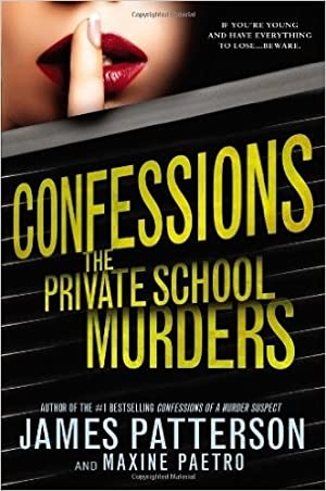 Confessions: The Private School Murders | Patterson, James & Paetro, Maxine | Double-Signed 1st E...
