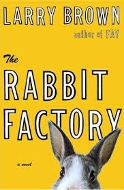 Rabbit Factory, The | Brown, Larry |: Brown, Larry