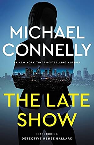 Connelly, Michael | Late Show, The |: Connelly, Michael
