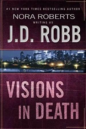 Robb, J.D. (Roberts, Nora) | Visions in: Robb, J.D. (Roberts,