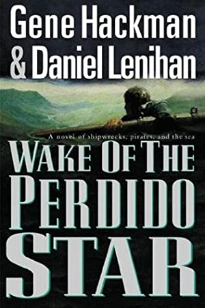 Hackman, Gene & Lenihan, Daniel | Wake of the Perdido Star | Double-Signed 1st Edition