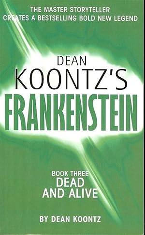 Koontz, Dean | Frankenstein: Dead and Alive: Koontz, Dean