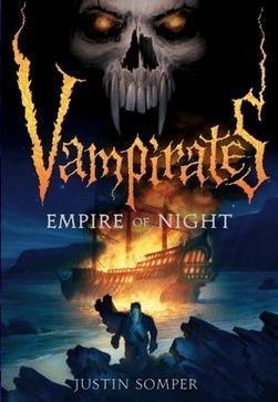 Somper, Justin | Vampirates: Empire of Night: Somper, Justin