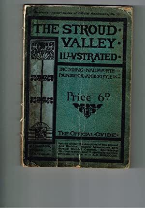 The Stroud Valley Illustrated. Including Nailsworth,Painswick,Chalford and Ebley.