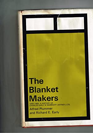'The Blanket Makers'. 1669-1969: A History of Charles Early & Marriott (Witney) Ltd.