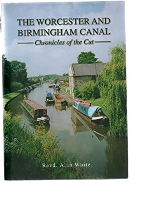 The Worcester and Birmingham Canal. 'Chronicles of the Cut'.