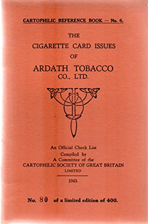 Cartophilic Reference Book No.6.The Cigarette Card Issues of:- Ardath Tobacco Co. Ltd.