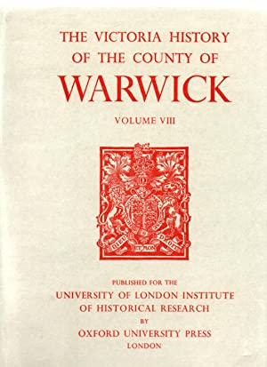 The Victioria History of the Counties of England. A History of the County of Warwick. Volume 8. T...