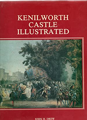 Kenilworth Castle Illustrated. (Signed Ltd. Edition)