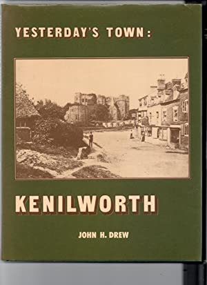 Yesterday's Town: Kenilworth. (Signed Ltd. Edition)