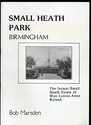 Small Heath Park Birmingham. The Former Small Heath Estate of Miss Louisa Anne Ryland.