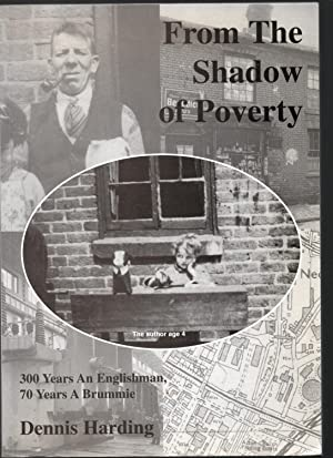 'From the Shadow of Poverty'. 300 years an Englishman,70 years a Brummie.