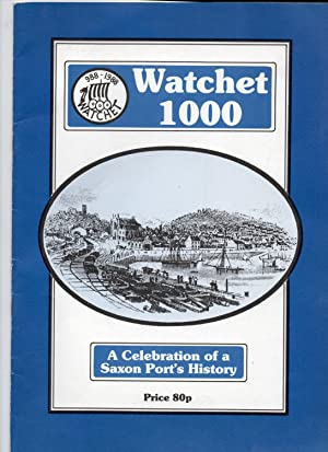 Watchet 1000. A Celebration of a Saxon Port's History. 988-1988