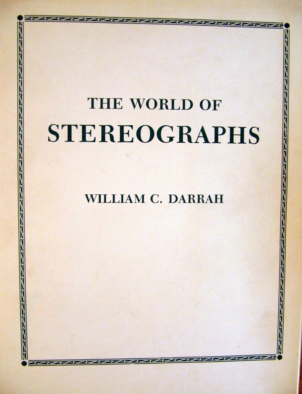 The World of Stereographs: William C. Darrah