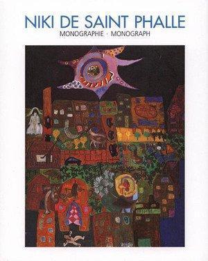 Niki De Saint-Phalle, Monographie + catalogue raisonné: Collectif