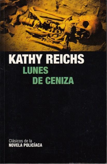 Lunes de Ceniza Kathy Reichs | Montreal | Antropología