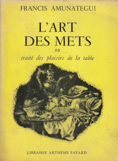 L Art Des Mets Ou Traite Des Plaisirs De La Table By Amunategui