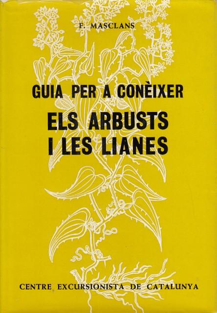 GUIA PER A CONÈIXER ELS ARBUSTS I LES LIANES - MASCLANS, F.