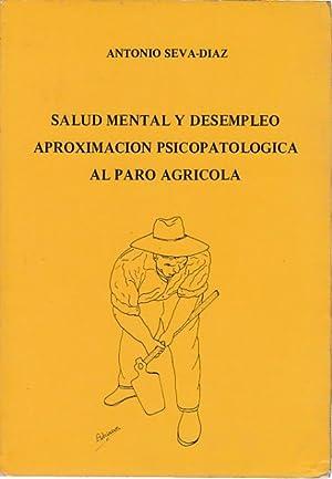 SALUD MENTAL Y DESEMPLEO, APROXIMACIÓN PSICOPATOLÓGICA AL: SEVA-DIAZ, ANTONIO