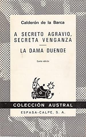 A SECRETO AGRAVIO, SECRETA VENGANZA; LA DAMA: CALDERÓN DE LA