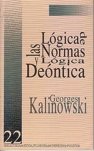 LÓGICA DE LAS NORMAS Y LÓGICA DEÓNTICA: KALINOWSKI, GEORGES