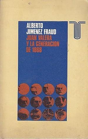 JUAN VALERA Y LA GENERACIÓN DE 1868: JIMÉNEZ FRAUD, ALBERTO