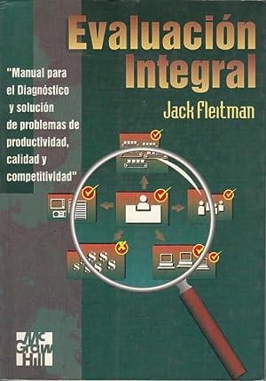 EVALUACIÓN INTEGRAL. Manual para el diagnóstico y solución de problemas de productividad, calidad y...