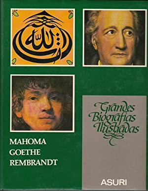 GRANDES BIOGRAFÍAS ILUSTRADAS. MAHOMA; GOETHE; REMBRANDT: GIBSON, IAN