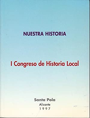 I CONGRESO DE HISTORIA LOCAL, NUESTRA HISTORIA: ABAD CASAL, LORENZO;