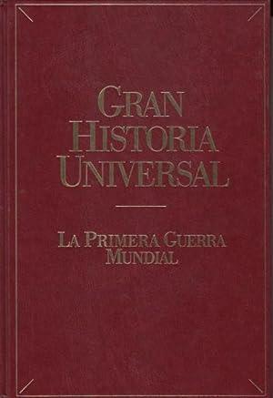GRAN HISTORIA UNIVERSAL: LA PRIMERA GUERRA MUNDIAL: AGUILAR GAVILÁN, ENRIQUE; BARAJA MONTAÑA, ...