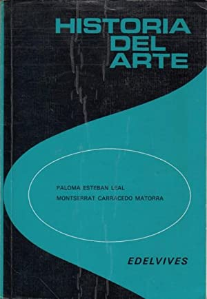 HISTORIA DEL ARTE EDELVIVES: ESTEBAN LEAL, PALOMA; CARRACEDO MATORRA, MONTSERRAT