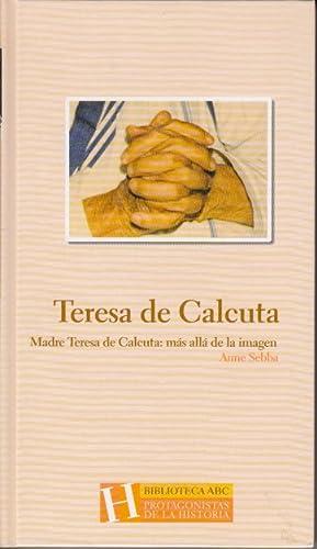 TERESA DE CALCUTA (Madre Teresa de Calcuta: SEBBA, ANNE