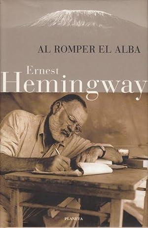 AL ROMPER EL ALBA: HEMINGWAY, ERNEST