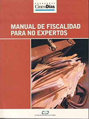 MANUAL DE FISCALIDAD PARA NO EXPERTOS: PÉREZ MARTÍNEZ, TERESA;