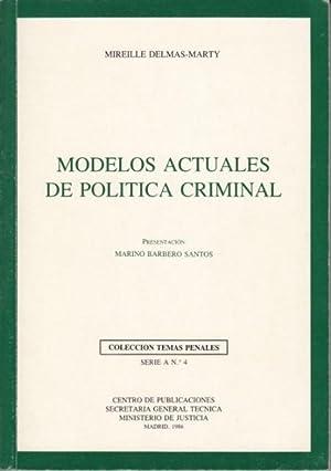 MODELOS ACTUALES DE POLÍTICA CRIMINAL: DELMAS-MARTY, MIREILLE