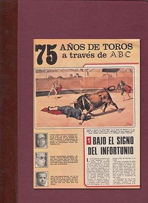 75 AÑOS DE TOROS A TRAVÉS DE ABC: ZABALA, VICENTE; GARCÍA-RAMOS, ANTONIO; ...
