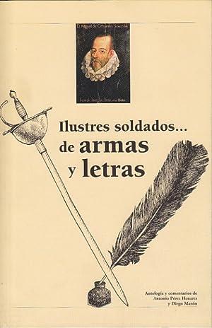 ILUSTRES SOLDADOS. DE ARMAS Y LETRAS: PÉREZ HENARES, ANTONIO;