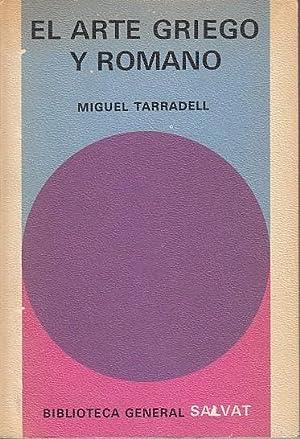 EL ARTE GRIEGO Y ROMANO: TARRADELL, MIGUEL