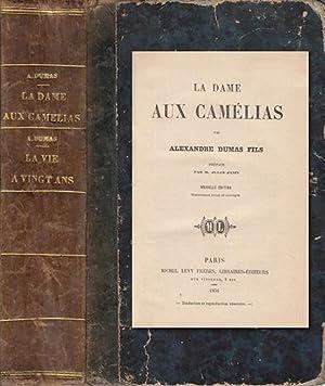 LA DAME AUX CAMÉLIAS; LA VIE A: DUMAS, ALEXANDRE (FILS)
