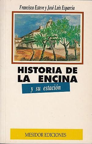 HISTORIA DE LA ENCINA Y SU ESTACIÓN: ESTEVE RAMÍREZ, FRANCISCO; ESPARCIA GIL, JOSÉ LUIS