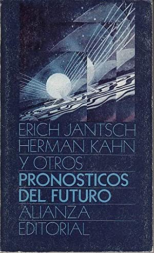 PRONÓSTICOS DEL FUTURO: JANTSCH, ERICH; KAHN,