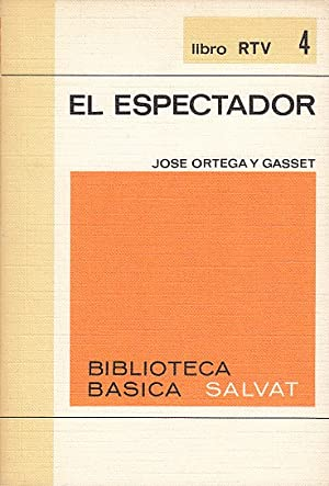 EL ESPECTADOR: ORTEGA Y GASSET,