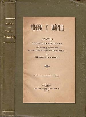 VÍRGEN Y MARTIR (Escenas y costumbres de los primeros siglos del cristianismo): COMÍN, ...