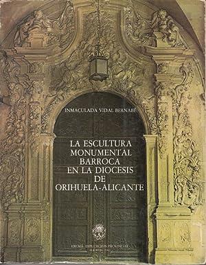LA ESCULTURA MONUMENTAL BARROCA EN LA DIÓCESIS DE ORIHUELA-ALICANTE: VIDAL BERNABÉ, ...