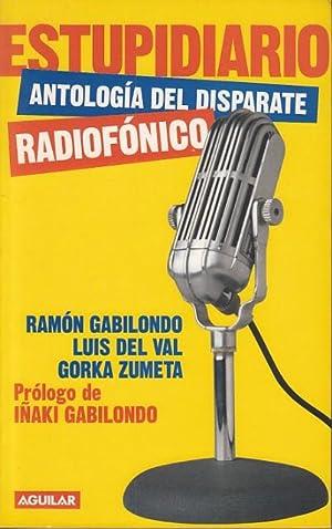 ESTUPIDIARIO (Antología del disparate radiofónico): GABILONDO, RAMÓN; DEL
