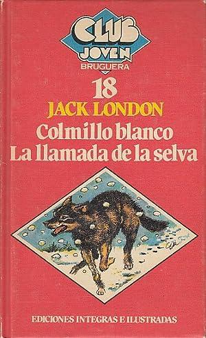 COLMILLO BLANCO; LA LLAMADA DE LA SELVA: LONDON, JACK