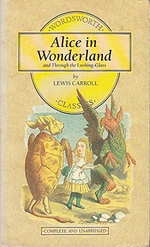 ALICE IN WONDERLAND; THROUGH THE LOOKING-GLASS: CARROLL, LEWIS