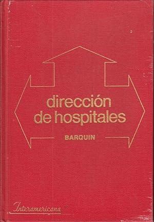 DIRECCIÓN DE HOSPITALES (Organización de la Atención: BARQUIN C.; MANUEL
